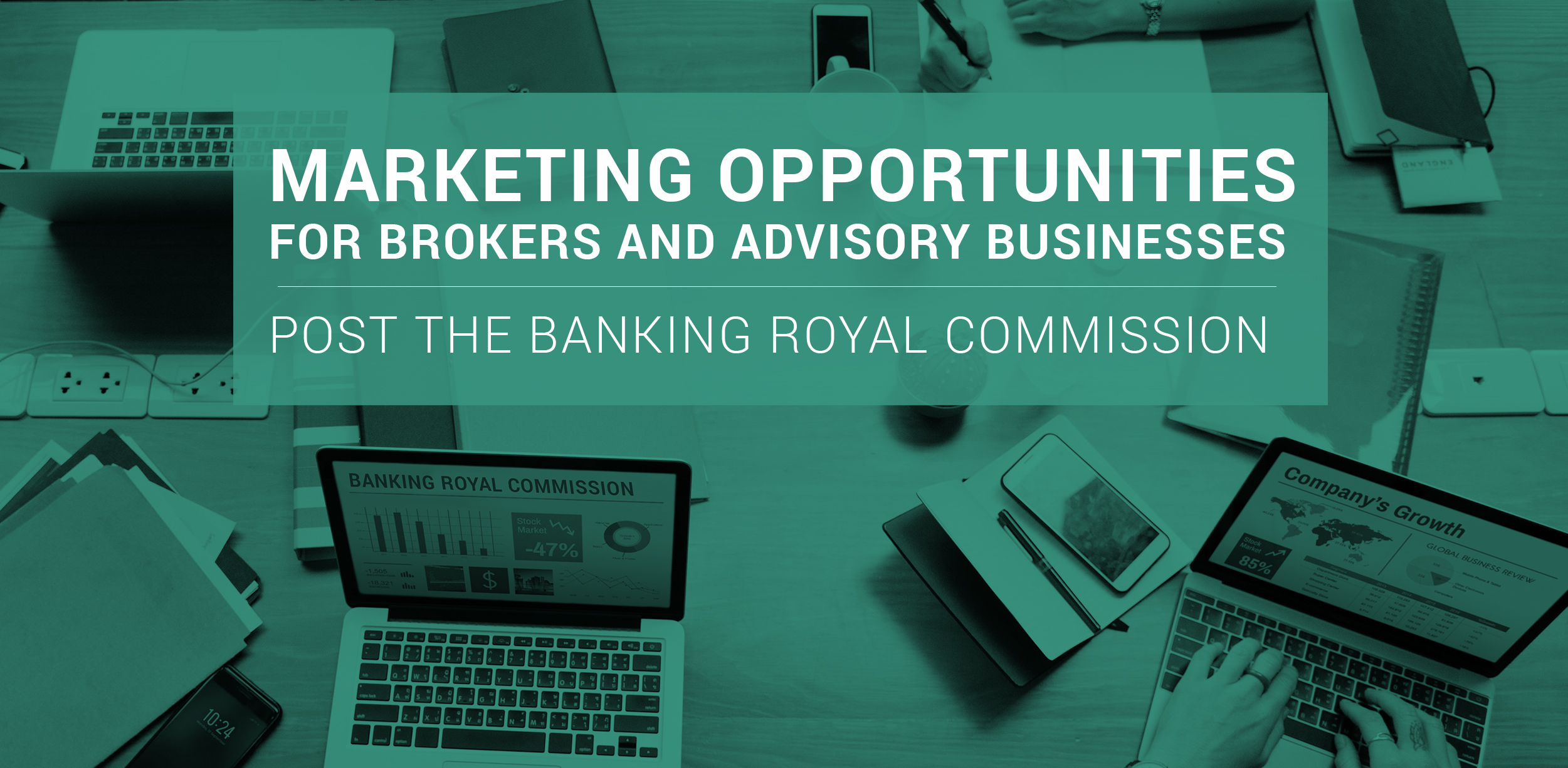 -Marketing your Advisory business post the Banking Royal Commission_V2